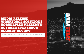 Media Release - Workforce Solutions Borderplex Presents October 2020 Labor Market Review