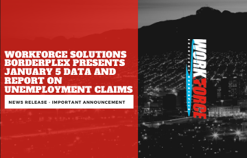 Workforce Solutions Borderplex Presents January 5 Data and Report on Unemployment Claims